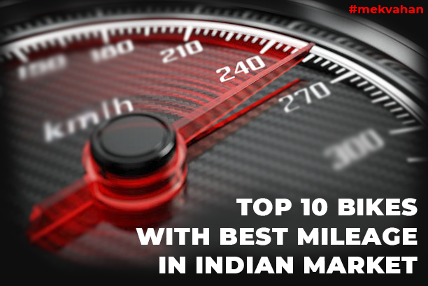Top 10 bikes with best mileage in Indian market.