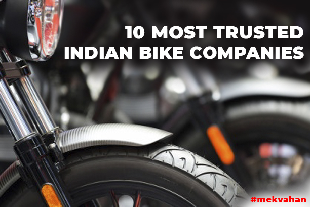 Top 10 most trusted Indian Bike Company.